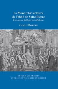 La Monarchie éclairée de l'abbé de Saint-Pierre, Oxford University Studies in the Enlightenment 2020:11.